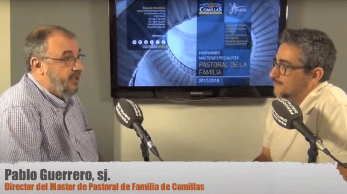 Entrevista a Pablo Guerrero, sj. Director del Máster de Pastoral de Familia de la Universidad Pontificia deComillas